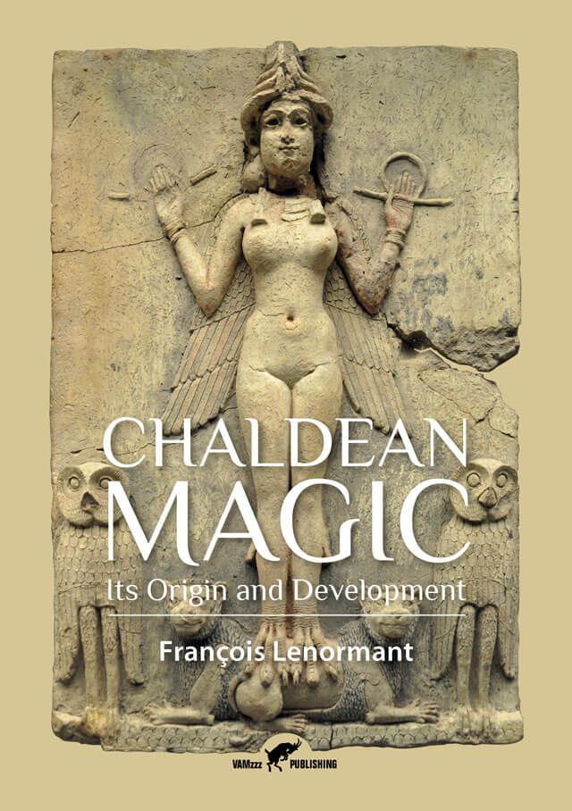 Chaldean Magic, It's Origin and Development by François Lenormant