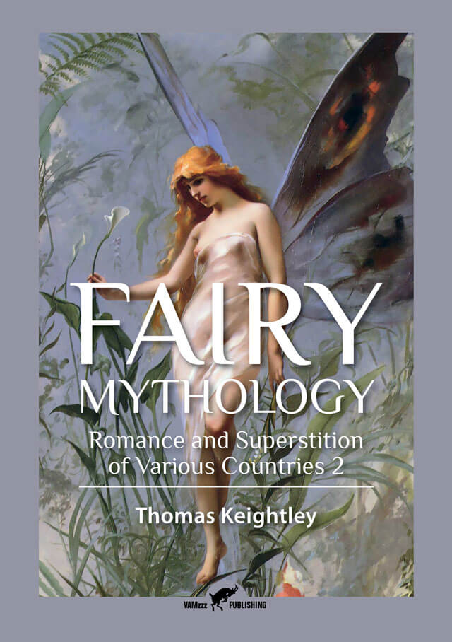 Fairy Mythology, Romance and Superstition of Various Countries 2 by Thomas Keightley