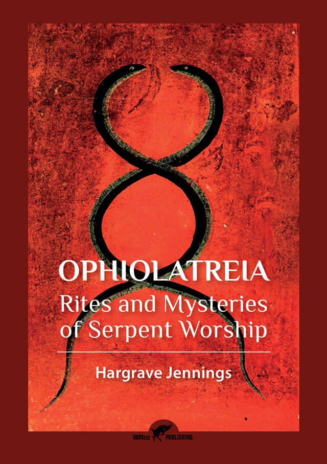 Ophiolatreia, Rites and Mysteries of Serpent Worship by Hargrave Jennings